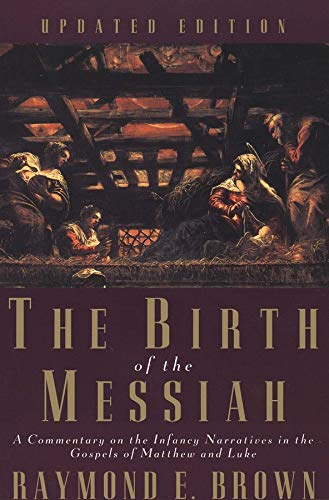 9780300140088: The Birth of the Messiah: A Commentary on the Infancy Narratives in the Gospels of Matthew and Luke (Anchor Bible Reference) (The Anchor Yale Bible Reference Library)