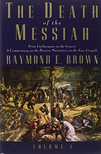 9780300140095: The Death of the Messiah: From Gethsemane to the Grave : a Commentary on the Passion Narratives in the Four Gospels: 1