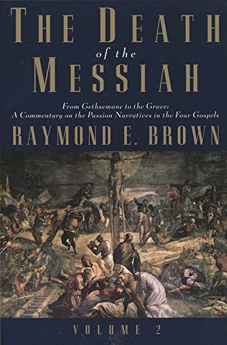 9780300140101: The Death of the Messiah, From Gethsemane to the Grave, Volume 2: A Commentary on the Passion Narratives in the Four Gospels (The Anchor Yale Bible Reference Library)