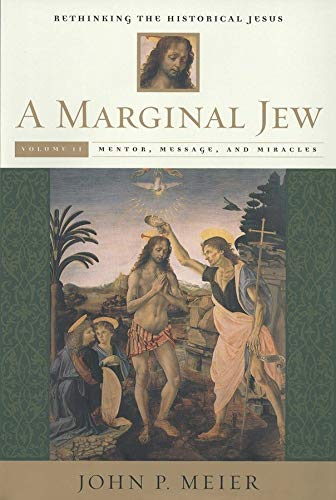 9780300140330: A Marginal Jew: Rethinking the Historical Jesus, Volume II: Mentor, Message, and Miracles (The Anchor Yale Bible Reference Library)
