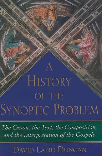 9780300140583: A History of the Synoptic Problem: The Canon, the Text, the Composition, and the Interpretation of the Gospels (The Anchor Yale Bible Reference Library)