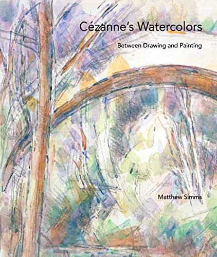 9780300140668: Cézanne's Watercolors: Between Drawing and Painting