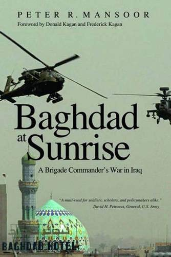 9780300140699: Baghdad at Sunrise: A Brigade Commander's War in Iraq (Yale Library of Military History)