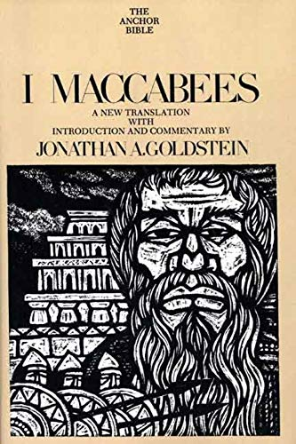 I Maccabees: A New Translation, with Introduction and Commentary (Hardback): Jonathan A. Goldstein