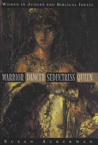 9780300140859: Warrior, Dancer, Seductress, Queen: Women in Judges and Biblical Israel (The Anchor Yale Bible Reference Library)