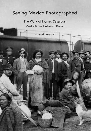9780300140927: Seeing Mexico Photographed: The Work of Horne, Casasola, Modotti, and Álvarez Bravo