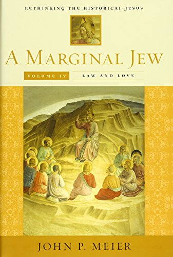 9780300140965: A Marginal Jew: Rethinking the Historical Jesus, Volume IV: Law and Love (The Anchor Yale Bible Reference Library) (v. 4)