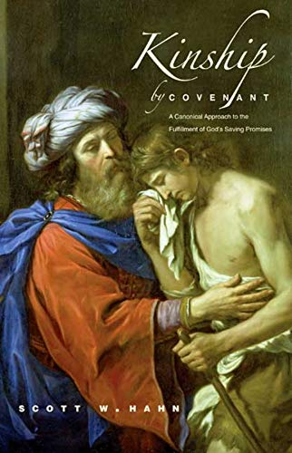9780300140972: Kinship by Covenant: A Canonical Approach to the Fulfillment of God's Saving Promises (The Anchor Yale Bible Reference Library)