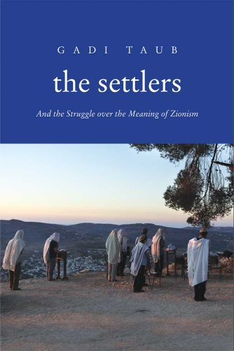 9780300141016: The Settlers: And the Struggle over the Meaning of Zionism