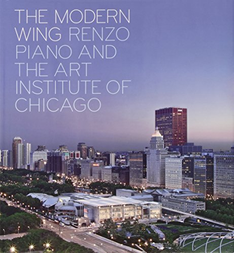9780300141122: The Modern Wing - Renzo Piano and The Art Institute of Chicago
