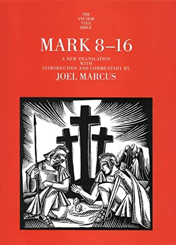 Mark 8-16 (The Anchor Yale Bible Commentaries): Joel Marcus