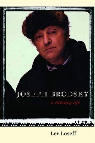 9780300141191: Joseph Brodsky: A Literary Life