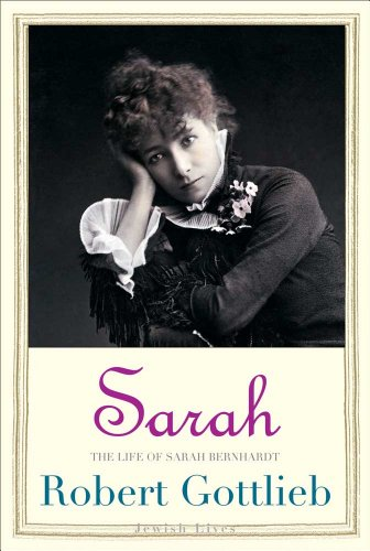9780300141276: Sarah: The Life of Sarah Bernhardt (Jewish Lives)