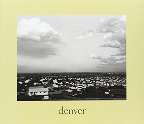 9780300141368: denver: A Photographic Survey of the Metropolitan Area, 1970-1974 (Yale University Art Gallery)