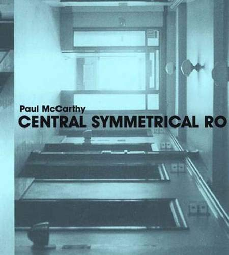 9780300141382: Paul McCarthy: Central Symmetrical Rotation Movement: Three Installations, Two Films (Whitney Museum of American Art)