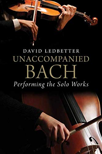 9780300141511: Unaccompanied Bach: Performing the Solo Works