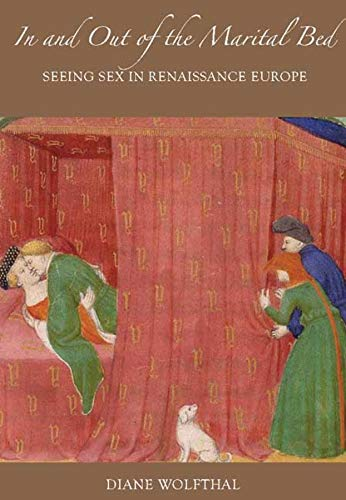 9780300141542: In and Out of the Marital Bed: Seeing Sex in Renaissance Europe
