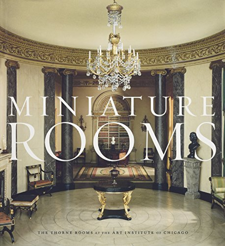 9780300141597: Miniature Rooms: The Thorne Rooms at the Art Institute of Chicago