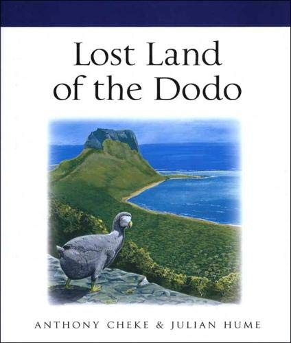 Lost land of the dodo : an ecological history of Mauritius, Réunion & Rodrigues.: Cheke,...