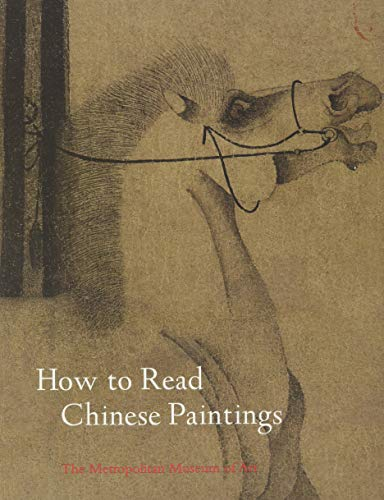 How to Read Chinese Paintings (Metropolitan Museum of Art): Hearn, Maxwell K.