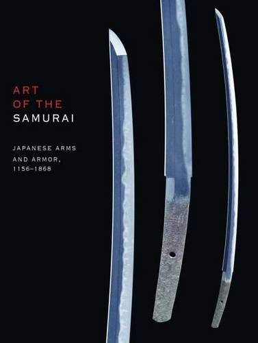 9780300142051: Art of the Samurai: Japanese Arms and Armor, 1156-1868