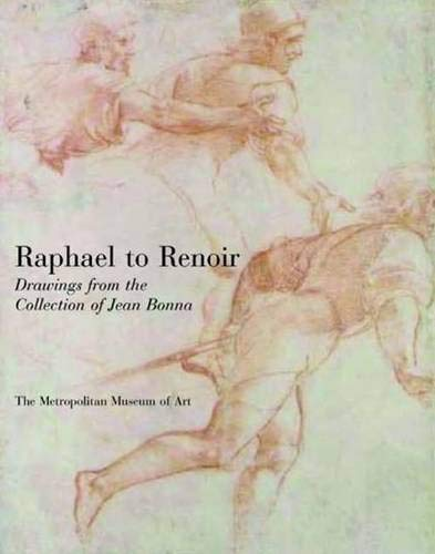 9780300142075: Raphael to Renoir: Drawings from the Collection of Jean Bonna (Metropolitan Museum of Art)