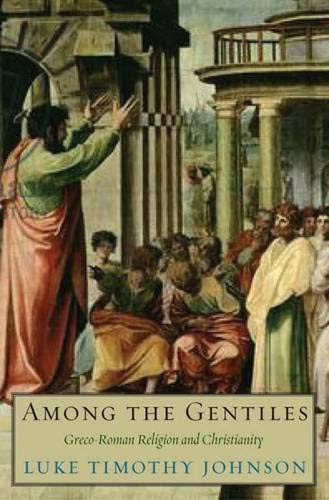Among the Gentiles: Greco-Roman Religion and Christianity (The Anchor Yale Bible Reference Library)...