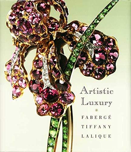 9780300142242: Artistic Luxury - Faberge, Tiffany, Lalique