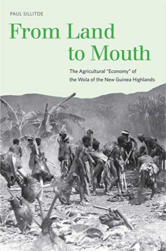 9780300142266: From Land to Mouth – The Agricultural Economy of the Wola of the New Guinea Highlands + DVD