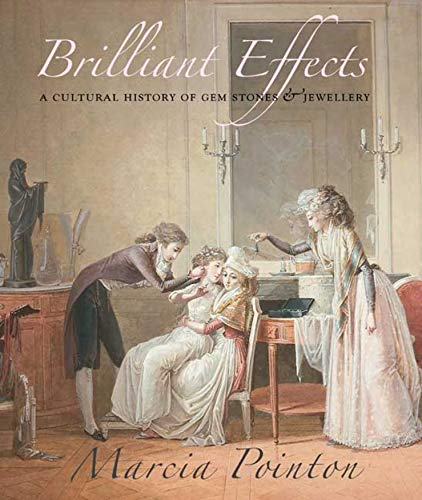 9780300142785: Brilliant Effects: A Cultural History of Gem Stones and Jewellery