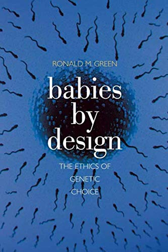 9780300143089: Babies by Design: The Ethics of Genetic Choice