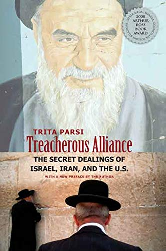 9780300143119: Treacherous Alliance: The Secret Dealings of Israel, Iran, and the United States