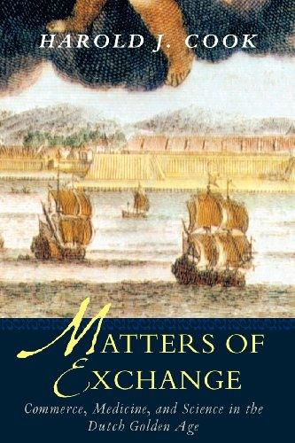 9780300143218: Matters of Exchange: Commerce, Medicine, and Science in the Dutch Golden Age
