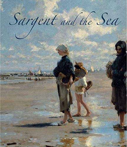 9780300143607: Sargent and the Sea