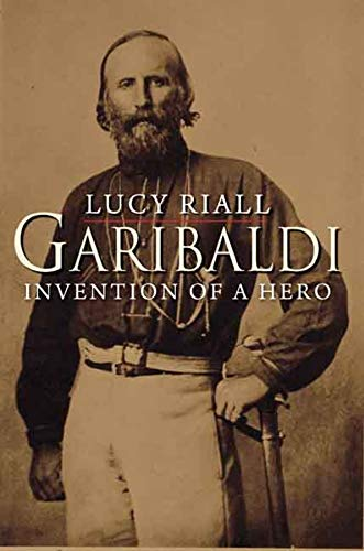 9780300144239: Garibaldi: Invention of a Hero