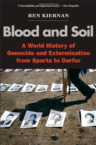 Blood and Soil. a world history of genocide and extermination from Sparta to Darfur