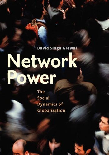 9780300144420: Network Power: The Social Dynamics of Globalization