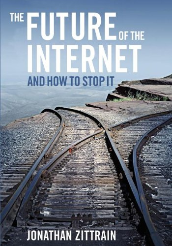 9780300144772: The Future of the Internet---And How to Stop It