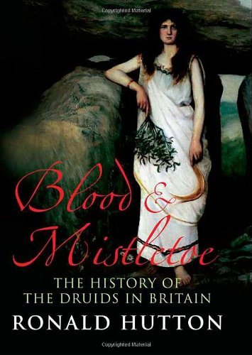 9780300144857: Blood and Mistletoe: The History of the Druids in Britain