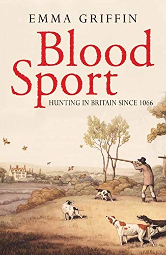 9780300145458: Blood Sport: Hunting in Britain Since 1066