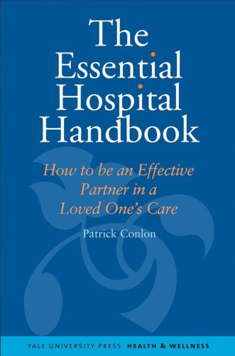 9780300145755: The Essential Hospital Handbook: How to Be an Effective Partner in a Loved One's Care (Yale University Press Health & Wellness)