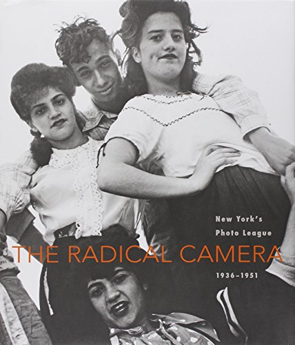 9780300146875: The Radical Camera: New York's Photo League, 1936-1951