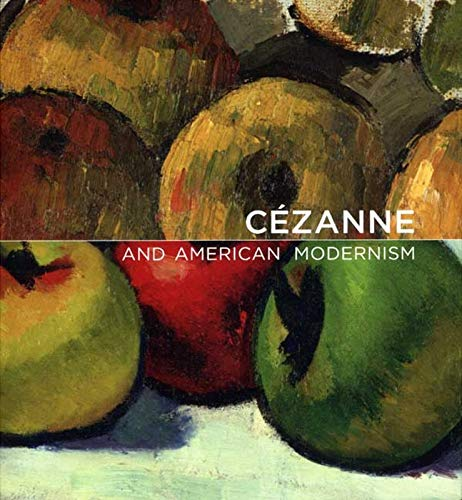 9780300147155: Cézanne and American Modernism