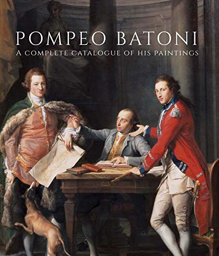 Pompeo Batoni: A Complete Catalogue of His Paintings: Edgar Peters Bowron