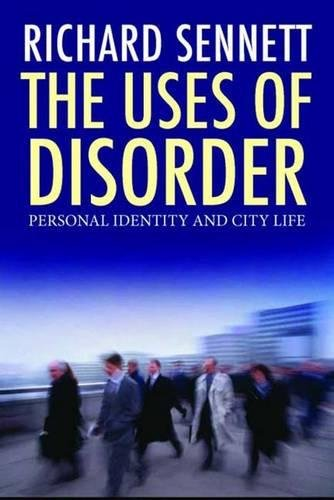The Uses of Disorder: Professor Richard Sennett