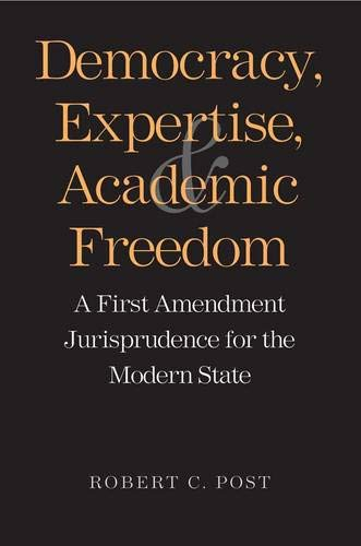 9780300148633: Democracy, Expertise, and Academic Freedom: A First Amendment Jurisprudence for the Modern State