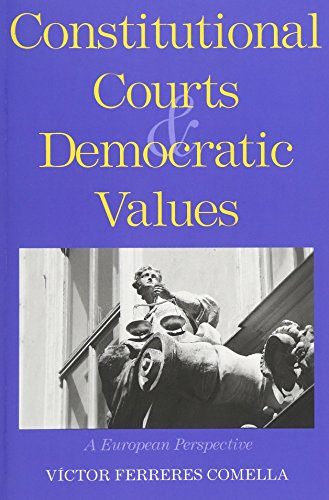 9780300148671: Constitutional Courts and Democratic Values: A European Perspective
