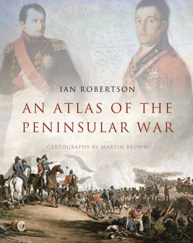 9780300148695: Robertson, I: Atlas of the Peninsular War (Historical Atlas)