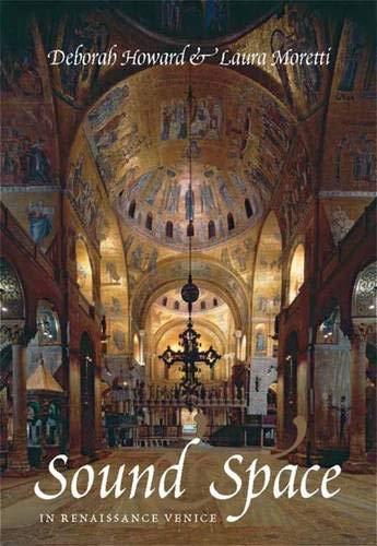 9780300148749: Sound and Space in Renaissance Venice: Architecture, Music, Acoustics