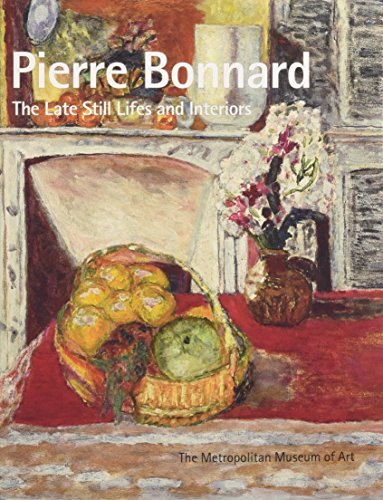 9780300148893: Pierre Bonnard - The Late Still Lifes and Interiors